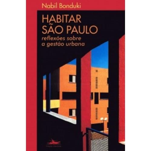 Habitar São Paulo - Reflexão sobre a gestão urbana