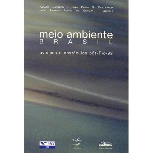 Meio Ambiente Brasil - Avanços e obstáculos pós RIO-92 - OUTLET